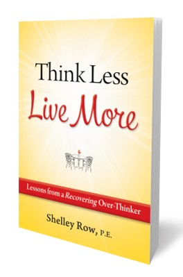 Think Less, Live More - Shelly Row